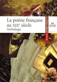 Robert Benet - La poésie française au XIXe siècle - Anthologie.