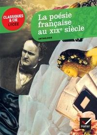 Ebooks dans les livres audio pour téléchargement La poésie française au XIXe siècle  - Anthologie RTF 9782218958816