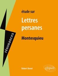 Robert Benet - Lettres persanes, Montesquieu.
