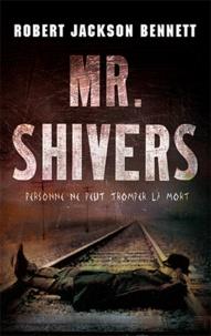 Robert Bennett - M. Shivers.
