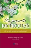 Robert Benson - Le paradis retrouvé - Une véritable initiation au monde spirituel.