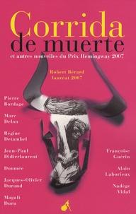 Robert Bérard et Pierre Bordage - Corrida de muerte - Et autres nouvelles du prix Hemingway 2007.
