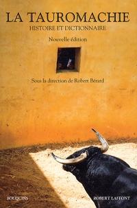 Robert Bérard - La tauromachie - Histoire et dictionnaire.