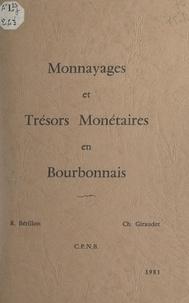 Robert Bérillon et Christophe Giraudet - Monnayages et trésors monétaires en Bourbonnais.