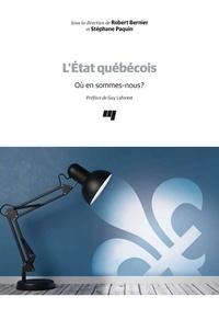Robert Bernier et Stéphane Paquin - L'État québécois - Où en sommes-nous?.
