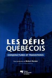 Robert Bernier - Les défis québécois - Conjonctures et transitions.