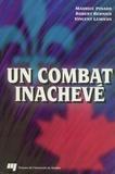 Robert Bernier et Maurice Pinard - Un combat inachevé.