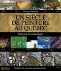 Robert Bernier - Un siècle de peinture au Québec - Nature et paysage.