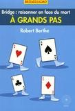 Robert Berthe - A grands pas - Raisonner en face du mort.