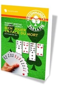 Robert Berthe et Norbert Lébely - Bien jouer en face du mort - Les plans de jeu.