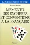 Robert Berthe - Mémento des enchères et conventions à la française.