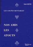 Robert Berthe - Nos amis les atouts - Les coupes rentables.