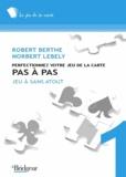 Robert Berthe et Norbert Lébely - Pas à pas - Tome 1, Jeu avec le mort, plans de jeu à sans-atout.