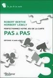 Robert Berthe et Norbert Lébely - Pas à pas - Tome 3, Défense à sans-atout.