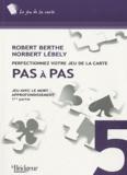 Robert Berthe et Norbert Lébely - Pas à Pas - Jeu avec le mort - Approfondissement 1re partie.