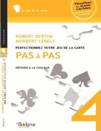 Robert Berthe et Norbert Lébely - Pas à pas - Tome 4, Défense à la couleur.