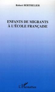 Robert Berthelier - Enfants de migrants à l'école française.