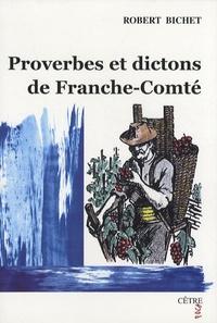 Robert Bichet - Proverbes et dictons de Franche-Comté.