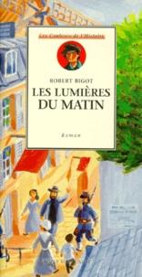 Robert Bigot - Les lumières du matin.