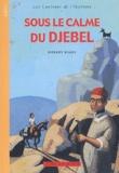 Robert Bigot - Sous le calme du djebel.