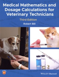 Robert Bill - Medical Mathematics and Dosage Calculations for Veterinary Technicians.