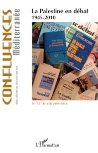 Robert Bistofli - Confluences Méditerranée N° 72, Hiver 2009-20 : La Palestine en débat - 1945-2010.