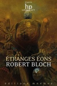 Robert Bloch - Etranges Eons.
