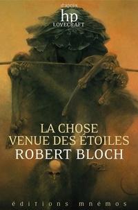 Robert Bloch - La Chose venue des étoiles.