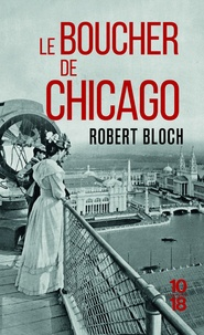 Robert Bloch - Le boucher de Chicago.