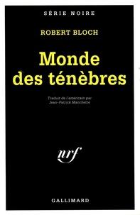 Robert Bloch - Monde des ténèbres.
