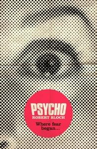 Robert Bloch - Psycho.