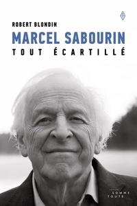 Robert Blondin - Marcel Sabourin, tout écartillé.