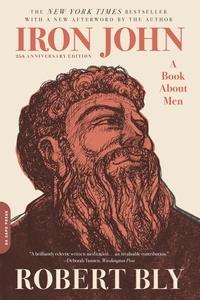 Robert Bly - Iron John - A Book about Men.