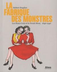 La fabrique des monstres - Les Etats-Unis et le Freak Show (1840-1940).pdf