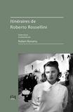 Robert Bonamy - Itinéraires de Roberto Rossellini. 1 DVD