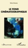 Robert Bonamy - Le fond cinématographique.