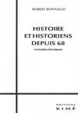 Robert Bonnaud - Histoire et historiens depuis 68 - Le triomphe et les impasses.