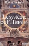 Robert Bonnaud - Le Système de l'histoire.