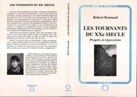 Robert Bonnaud - Les tournants du xxeme siecle - progres et regressions.