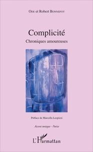 Robert Bonnefoy - Complicité - Chroniques amoureuses.