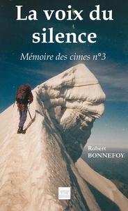 Robert Bonnefoy - La voix du silence - Mémoire des cimes n°3.