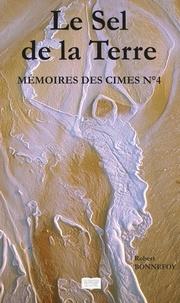 Robert Bonnefoy - Mémoires des cimes n°4 - Le Sel de la Terre.