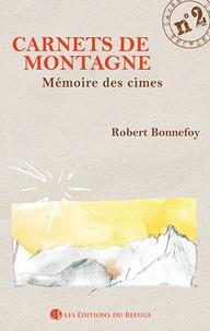 Robert Bonnefroy - Mémoire des cimes.