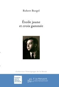 Robert Borgel - Étoile jaune et croix gammée.