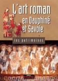 Robert Bornecque - L'art roman en Dauphiné et Savoie.