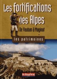 Robert Bornecque - Les fortifications des Alpes - De Vauban à Maginot.