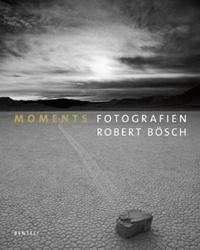 Robert Bosch - Moments fotografien - Allemand/Anglais.