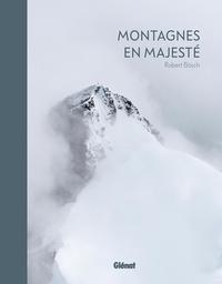 Montagnes en majesté - Robert Bösch pdf epub