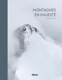 Robert Bösch - Montagnes en majesté.