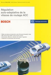 Robert Bosch - Régulation auto-adaptative de la vitesse de roulage ACC.